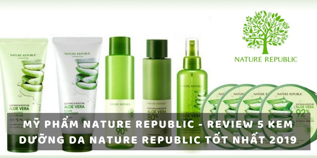 my-pham-nature-republic-review-5-kem-duong-da-nature-republic-tot-nhat-2019