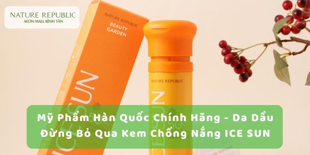 my-pham-han-quoc-chinh-hang-da-dau-dung-bo-qua-kem-chong-nang-ice-sun